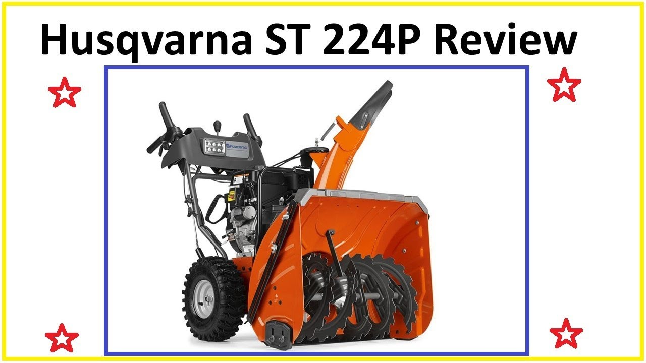 Husqvarna St224p Review Snow Blower For Sale Snow Thrower Power