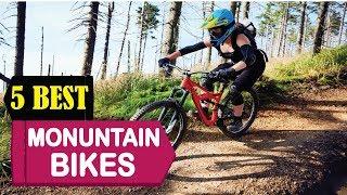 5 Best Mountain Bikes 2018   Best Mountain Bikes Reviews   Top 5 Mountain Bikes