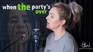 WHEN THE PARTY'S OVER - Billie Eilish - Cover by Brigitte Wickens
