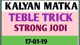 # KALYAN MATKA, 17.01.2019,  Kalyan matka trick, kalyan open, kalyan close,