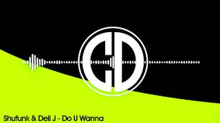 Shufunk & Deli J - Do u Wanna