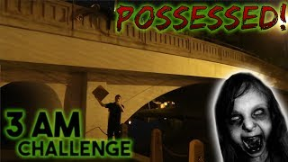 3 AM CHALLENGE AT HAUNTED BRIDGE // GONE WRONG POSSESSED BY ZOZO!