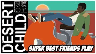 Super Best Friends Play Desert Child