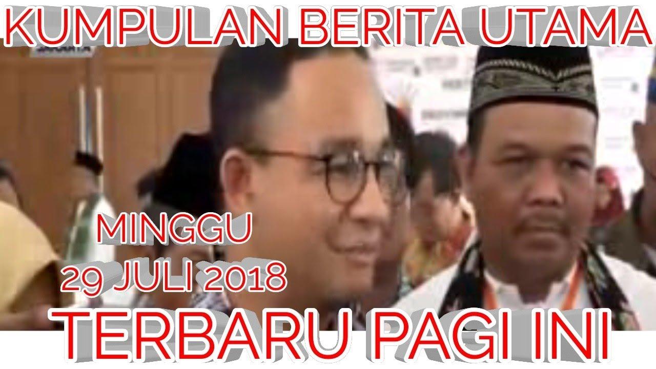 Kabar BERITA UTAMA TerLENGKAP TerBARU HARI INI 29 Juli ...