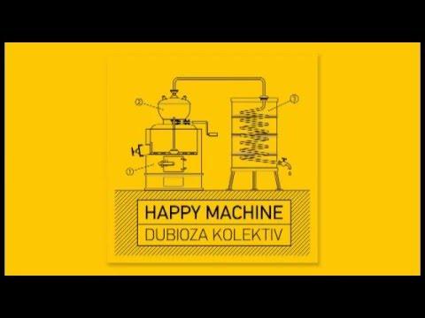 Dubioza Kolektiv - Happy Machine (full album)