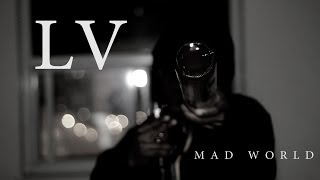 LV - Mad World (CUT BY M WORKS)