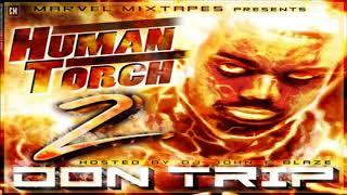 Don Trip - Human Torch 2 [FULL MIXTAPE + DOWNLOAD LINK] [2011]