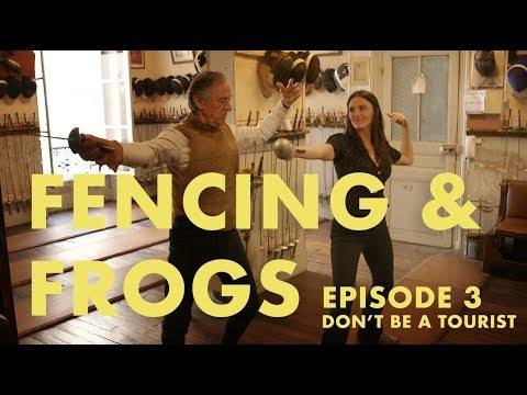Fencing and Frogs - A Guide to Unknown Paris - Episode 3