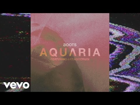 BOOTS - AQUARIA (Audio) ft. Deradoorian