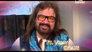 Pt  Vijay Ghate || Insync Digital