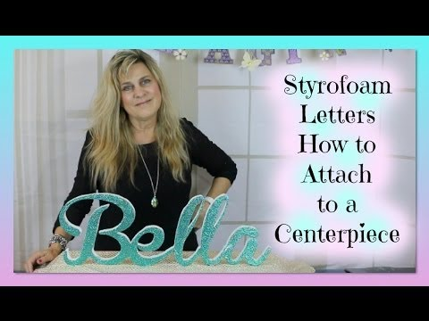 Sweet 16 Candelabra DIY - Sweet 16 DIY - Styrofoam Letters Attach Name to Styrofoam Base|Styroscript