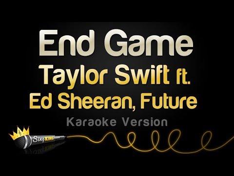 Taylor Swift Ft. Ed Sheeran, Future - End Game (Karaoke Version)