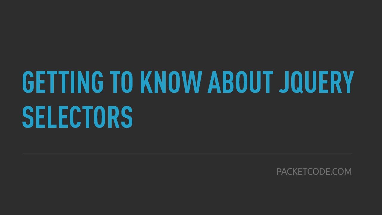 3. Getting To Know About jQuery Selectors - YouTube