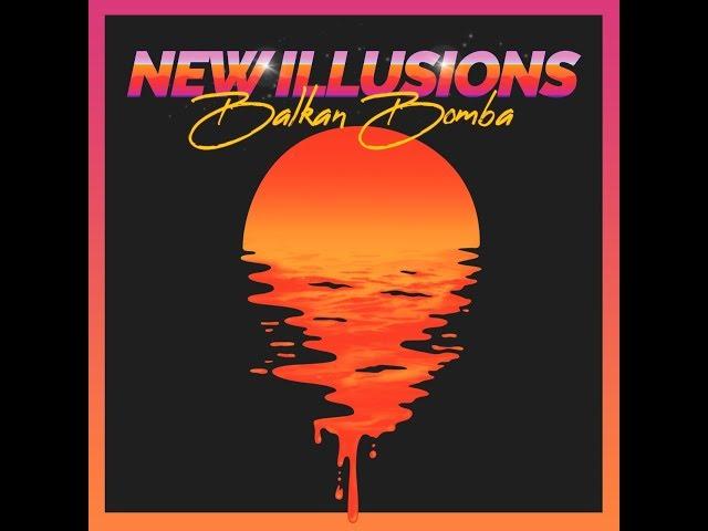 BALKAN BOMBA | New Illusions (Videoclip Oficial)