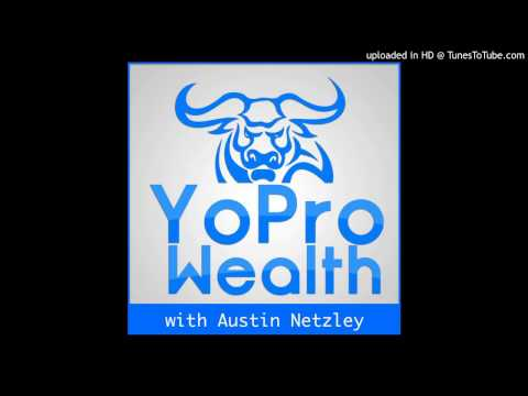 YoPro Wealth 040: What If Money Were No Object?