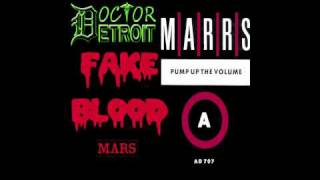 Fake Blood vs. Marrs - Mars vs. Pump Up The Volume (Doctor Detroit Mashup)