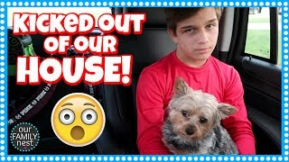 we were kicked out of our house