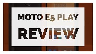 Moto E5 Play  Hands On Review (Android Go)