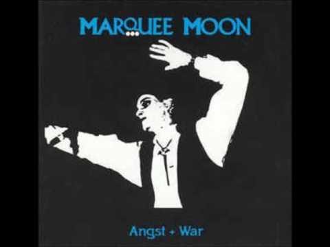 Marquee Moon   Angst   War
