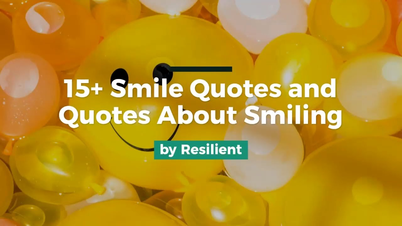 15 Smile Quotes And Quotes About Smiling Youtube