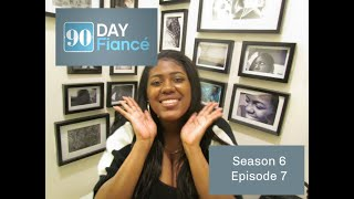 90 Day Fiance [Season 6 Episode 7]  Recap/Review