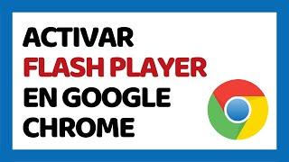 🔴 Cómo Activar Adobe Flash Player en Google Chrome 2020
