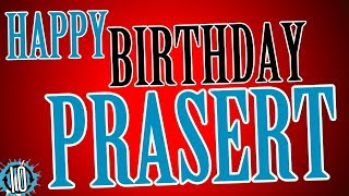 HAPPY BIRTHDAY PRASERT! 10 Hours Non Stop Music & Animation For Party Time #Birthday   #Prasert