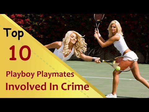 Top 10 Playboy Playmates Who Were Involved In A Crime thumbnail