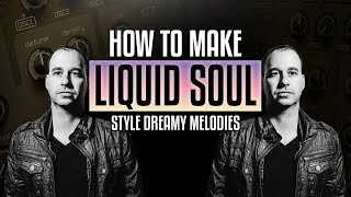 Creating Psytrance: Liquid Soul Style Dreamy Melodies