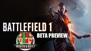 Battlefield 1 Beta Preview - Worthabuy?