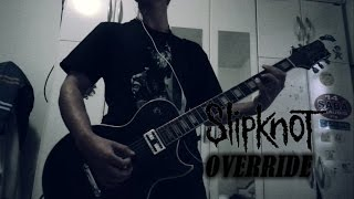 Slipknot - Override (Guitar Cover) cмотреть видео онлайн бесплатно в высоком качестве - HDVIDEO