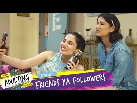 Dice Media | Adulting | Web Series | S01E03 | Friends Ya Fol