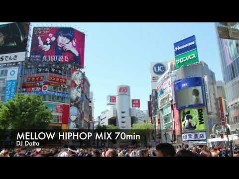 """JAZZY HIPHOP""  ""MELLOW HIPHOP""  MIX (70min)メロウヒップホップミックス(大人の70分)mixed By DJ Datta"