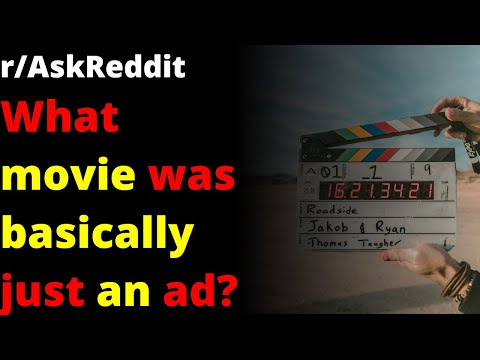 Download What movie was basically just an ad? | r/AskReddit