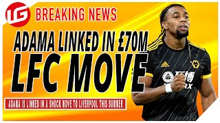 ADAMA TRAORE IN £70M SHOCK LIVERPOOL MOVE | PREMIER LEAGUE TRANSFER UPDATE