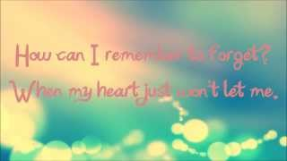 How Can I Remember to Forget - Sara Paxton (Lyrics)