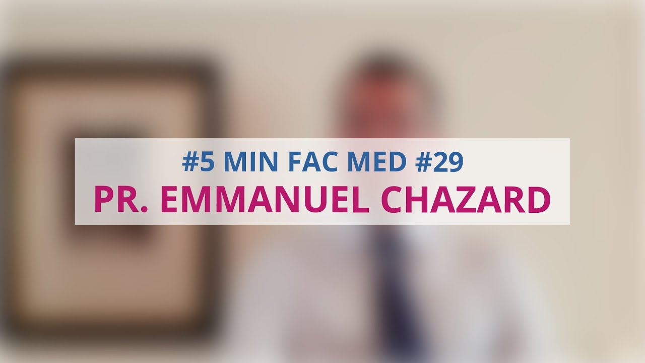 Youtube Video: 5' FAC MED - SAISON 1 #29 - PR. EMMANUEL CHAZARD
