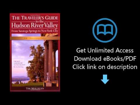 Download The Traveler's Guide to the Hudson River Valley: From Saratoga Springs to New York City PDF