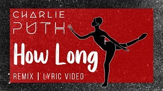 Charlie Puth - How Long (Revelries Deep House Remix)