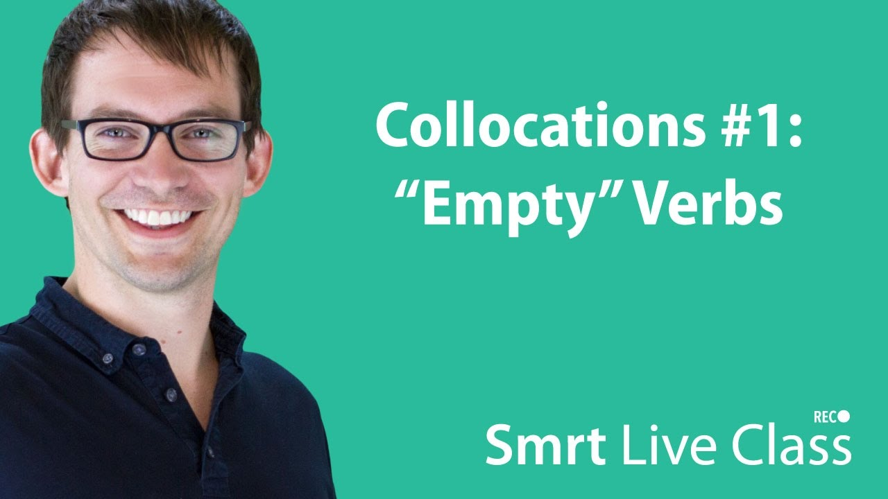 """Collocations #1: """"Empty"""" Verbs - Smrt Live Class with Shaun #37"""
