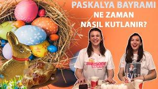 Paskalya Bayramı ne zaman, nasıl kutlanır?