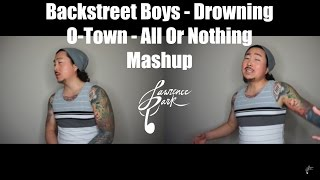 Drowning – Backstreet Boys | All Or Nothing - O-Town Mashup | Lawrence Park Cover
