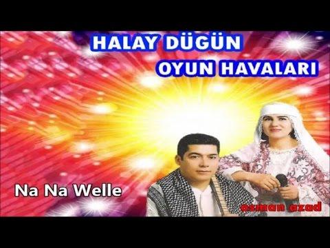 Osman Azad - Na Na Welle - (Kürtçe Govend Grani Halay Oyun Havaları''