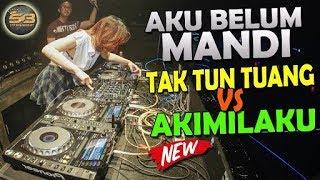 DJ AKU BELUM MANDI TAK TUN TUANG TERBARU 2017 AKHIR TAHUN