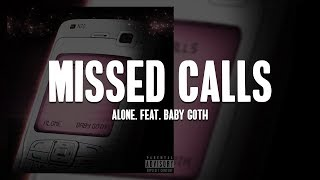 Alone. - Missed Calls (feat. Baby Goth) [Lyrics]