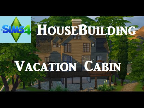 The Sims 4: House Building - Vacation Cabin