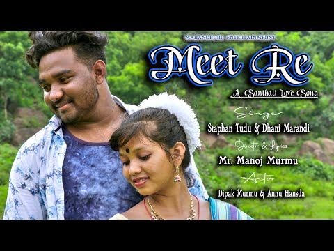 Santali Video Song - Meet Re