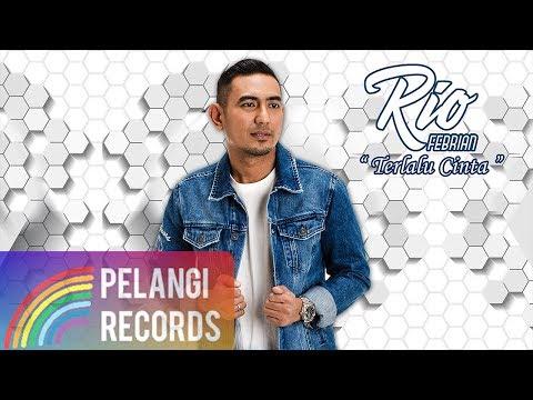 Rio Febrian - Terlalu Cinta (Official Audio)