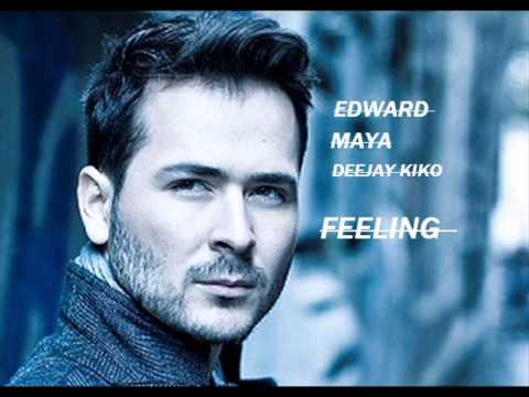 NEW EDWARD MAYA FEELING REMIX