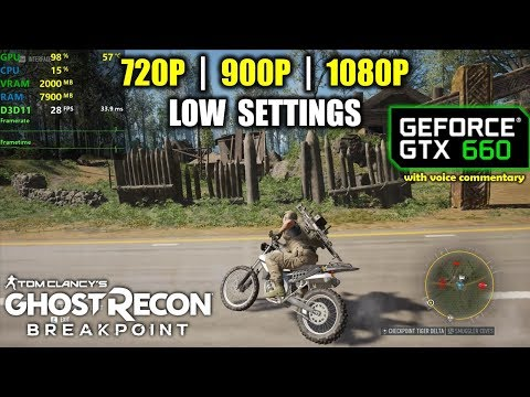 GTX 660 | Ghost Recon: Breakpoint - 1080p, 900p, 720p |